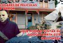 7 Lugares de películas de terror que podrás visitar en Google Earth este Halloween